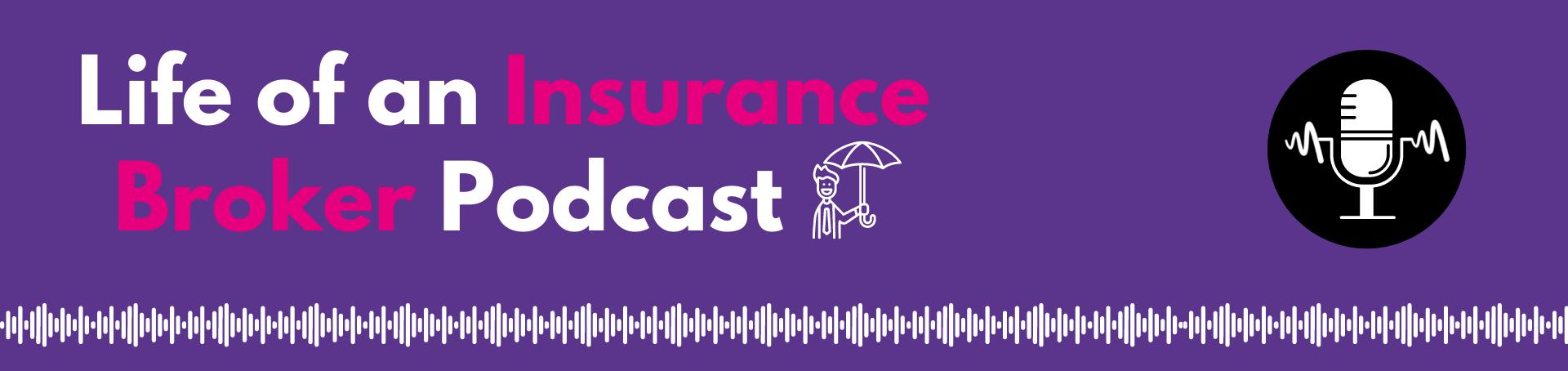V2 Life of an Insurance Broker Podcast Copy for Website